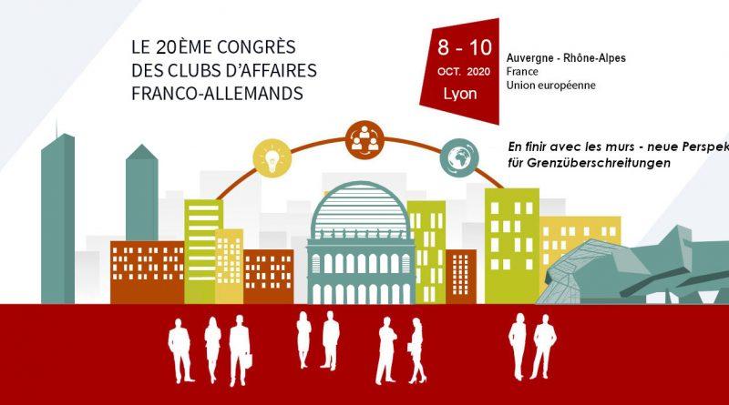 20. Kongress der Deutsch-Französischen Wirtschaftsklubs – Lyon 9. Oktober 2020